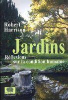 Jardins r flexions sur la condition humaine de robert harrison dition le pommier - Il faut cultiver notre jardin analyse ...