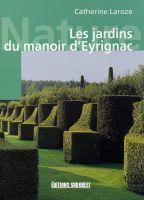 Les jardins du manoir deyrignac de catherine laroze dition editions sud ouest collection nature - Jardin du manoir d eyrignac ...